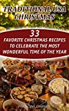 Traditional USA Christmas: 33 Favorite Christmas Recipes To Celebrate The Most Wonderful Time Of The Year