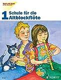 Schule für die Altblockflöte, H.1 (Spiel und Spaß mit der Blockflöte)