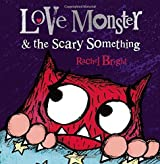 Love Monster and The Scary Something by Rachel Bright (2015-10-08)