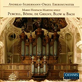 Andreas-Silbermann-Orgel Ebersmunster - Purcell, B�hm, de Grigny, Blow & Bach