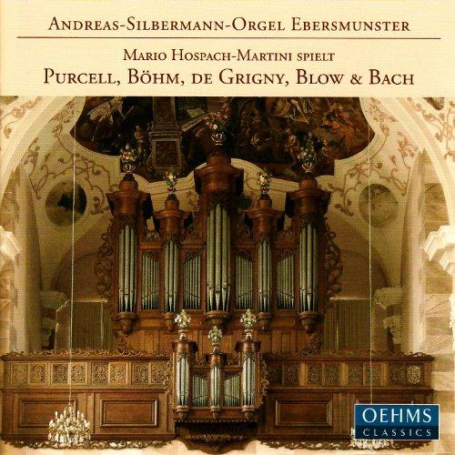 Andreas-Silbermann-Orgel Ebersmunster - Purcell, Böhm, de Grigny, Blow & Bach