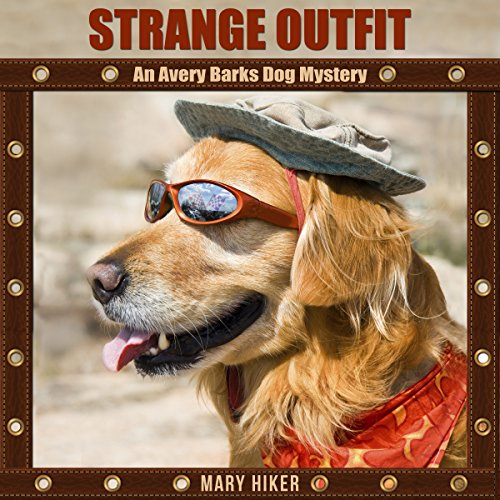 Strange Outfit: An Avery Barks Dog Mystery, Book 2 -