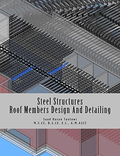 Structural Steel Frame (Steel Structures: Volume One: Roof Members Design And Detailing (Building Structures Book 1) (English Edition))