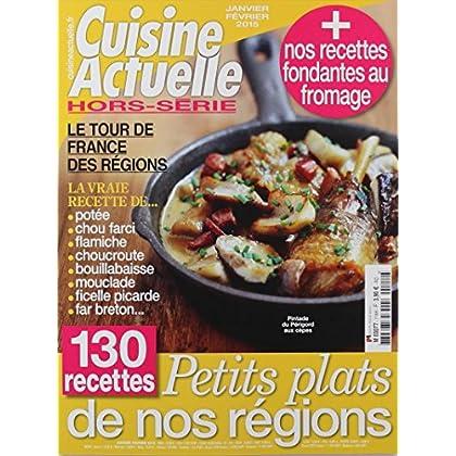 cuisine actuelle hors-série; 130 recettes petits plats de nos régions + nos recettes fondantes au fromage