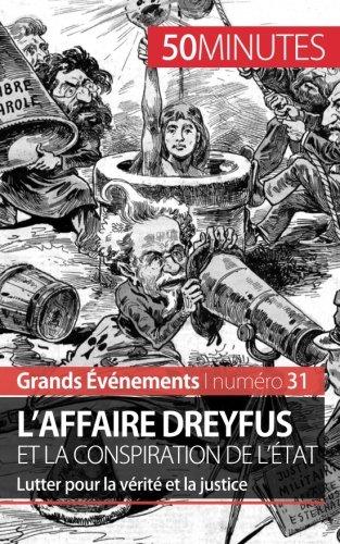 L'affaire Dreyfus et la conspiration de l'tat: Lutter pour la vrit et la justice