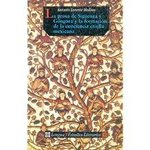 La prosa de Sigüenza y Góngora y la formación de la conciencia criolla mexicana (Seccion de Lengua y Estudios Literarios)