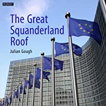 The Great Squanderland Roof: A BBC Radio 4 dramatisation