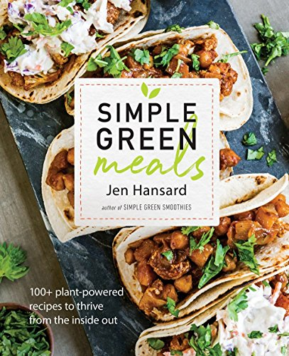 Download pdf simple green meals 100 plant powered recipes to download pdf simple green meals 100 plant powered recipes to thrive from the inside out by jen hansard pdf download online gjgjtdh56ws forumfinder Image collections