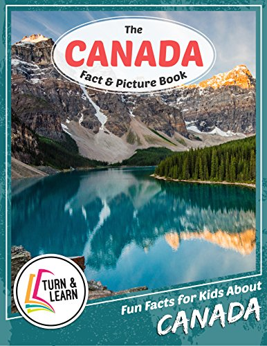 The Canada Fact and Picture Book: Fun Facts for Kids About Canada (Turn and Learn) (English Edition)