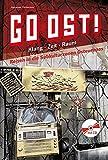 Go Ost!: Klang - Zeit - Raum: Reisen in die Subkultur-zonen Osteuropas - Alexander Pehlemann