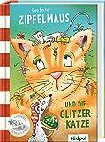 Zipfelmaus und die Glitzerkatze (Zipfelmaus' Abenteuer)