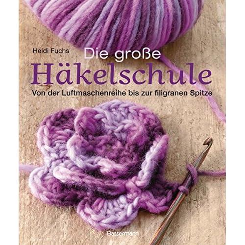 PDF] Die große Häkelschule: Von der Luftmaschenreihe bis zur ...