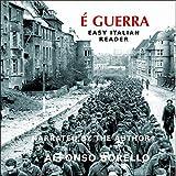 E' Guerra - Easy Italian Reader [Italian Edition]