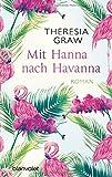 Buchinformationen und Rezensionen zu Mit Hanna nach Havanna: Roman von Theresia Graw