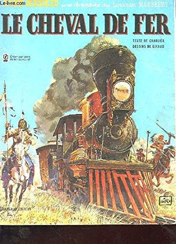 Fort navajo, une aventure du lieutenant blueberry - le chevalier de fer
