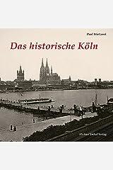 Das historische Köln Gebundene Ausgabe