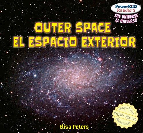 Outer Space / El espacio exterior (Powerkids Readers: The Universe / El Universo) por Elisa Peters