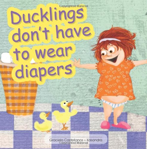 Ducklings don't have to wear diapers