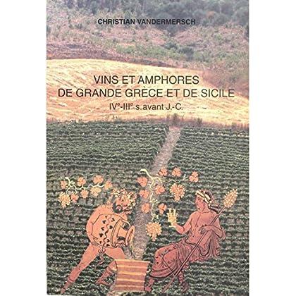 Vins et amphores de Grande Grèce et de Sicile: IVe IIIe s. avant J.-C. (Études t. 1)