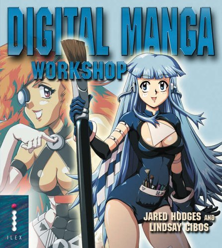 Digital Manga Workshop: An Artist's Guide to Creating Manga Illustrations on Your Computer by Jared Hodges (2005-06-27)