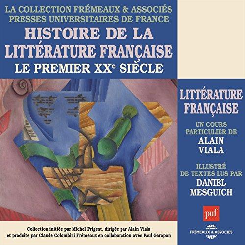 Le premier XXe sicle (Histoire de la littrature franaise)