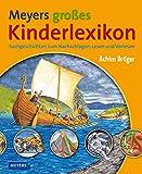 Meyers großes Kinderlexikon: Sachgeschichten zum Nachschlagen, Lesen und Vorlesen