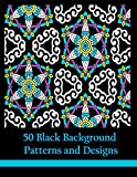 Best Books For Tweens - 50 Black Background Patterns and Designs: Geometric Coloring Review