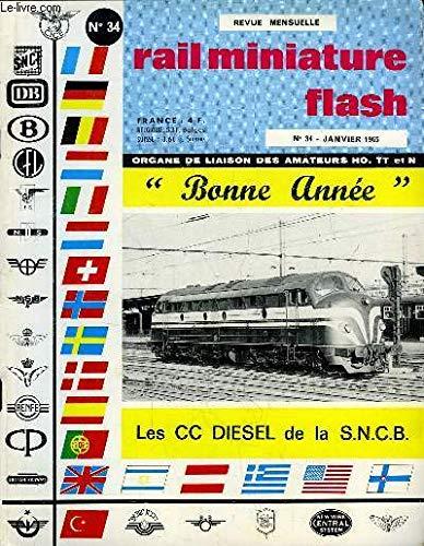 Rail miniature flash n°34 : les cc diesel de la s.n.c.b. - la traction des trains miniatures et les systèmes d'alimentation (suite) - les voitures inox (fin) ...