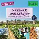 Le vin bleu de Monsieur Dupont (PONS Hörbuch Französisch): 20 landestypische Hörgeschichten zum Französischlernen