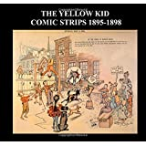 The Yellow Kid Comic Strips 1895-1898: Popular Golden Age Cartoon Comic Strip - Various The Yellow Kid Comic Strips From 1895-1898