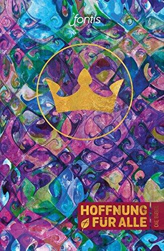 """Hoffnung für alle. Die Bibel – Trend-Edition """"Crown"""": Die Bibel, die deine Sprache spricht"""