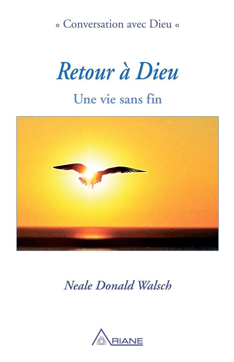 Retour à Dieu: Une vie sans fin por Neale Donald Walsch