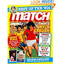Match: Best of the '80s: With a foreword by Kevin Keegan (Annual)