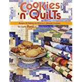 Cookies 'N' Quilts: Recipes and Patterns for America's Ultimate Comforts
