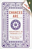 Chances Are .: Adventures in Probability