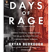 Days of Rage: America's Radical Underground, the FBI, and the Forgotten Age of Revolutionary Violence by Bryan Burrough (2015-04-07)