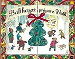Calendrier de l'avent - Balthazar prépare Noël de Marie-Hélène Place
