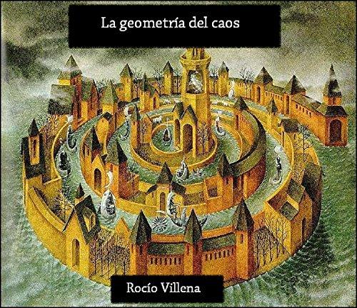 La geometría del caos por Rocío Villena
