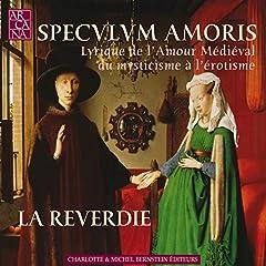Speculum Amoris: Lyrique de l'amour m�di�val, du mysticisme � l'�rotisme