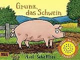 Grunz, das Schwein: Vierfarbiges Pappbilderbuch mit Soundchip