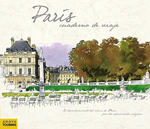 París: Cuaderno de viaje / Travelogue por Yves Simon, Fabrice Moireau