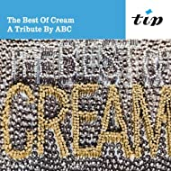 The Best Of Cream. A Tribute By ABC