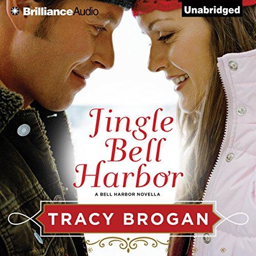 Jingle Bell Harbor: A Bell Harbor Novella Lauren Bell