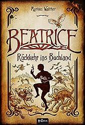Beatrice - Rückkehr ins Buchland: Fantastischer Roman