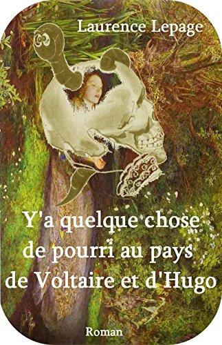 En ligne Y'a quelque chose de pourri au pays de Voltaire et d'Hugo pdf