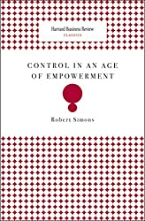 Control in an Age of Empowerment (Harvard Business Review Classics)