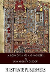 A Book of Saints and Wonders by Lady Augusta Gregory (2014-09-13)