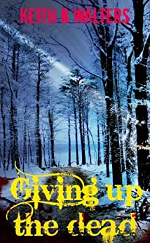 Giving up the Dead by [Walters, Keith B]