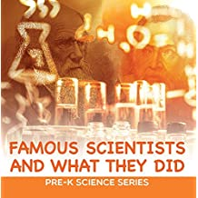 Famous Scientists and What They Did : Pre-K Science Series: Scientists for Kids Preschool Books