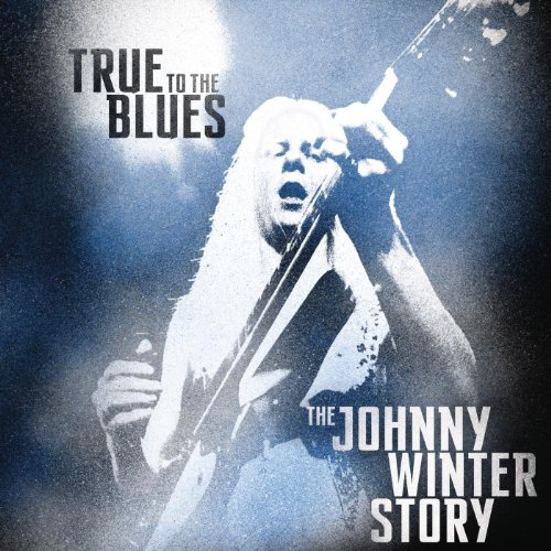 True to the Blues: The Johnny ...
